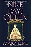 The Nine Day's Queen: A Portrait of Lady Jane Grey