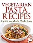 Vegetarian Pasta Recipes - Delicious...