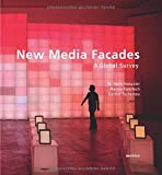 New Media Facades: A Global Survey (English and German Edition)