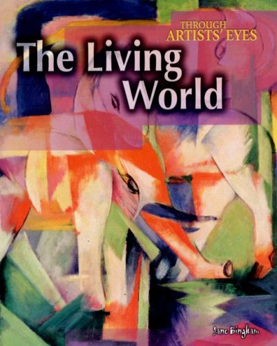 The Living World (Through Artists' Eyes)