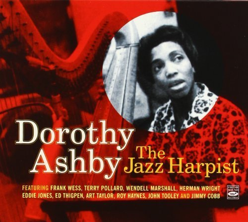 Dorothy Ashby / The Jazz Harpist / Hip Harp / In a Minor Groove / Soft Winds by Dorothy Ashby, Frank Wess, Wendell Marshall, Ed Thigpen, Art Taylor, Herman Wrig (2012-05-10)