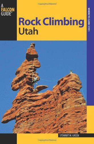 Rock Climbing Utah, 2nd (State Rock Climbing Series)