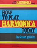How to Play Harmonica Today (0849411920) by Susan Jeffries