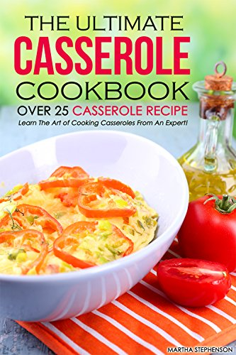 The Ultimate Casserole Cookbook - Over 25 Casserole Recipe: Learn The Art of Cooking Casseroles From An Expert! (Crockpot Corn compare prices)