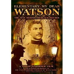 Elementary My Dear Watson: The Man Behind Sherlock Holm