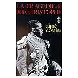 LaTragedie du Roi Christophe (0785934529) by Aime Cesaire