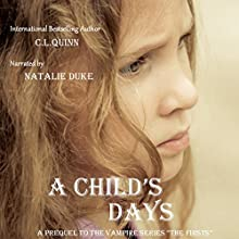 A Child's Days (       UNABRIDGED) by C.L. Quinn Narrated by Natalie Duke