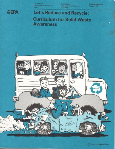 Let's Reduce and Recycle: Curriculum for Solid Waste Awareness (Lesson Plans for Grades K-6 and 7-12)