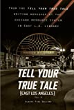 Tell Your True Tale: East Los Angles (Tell Your True Tale: East Los Angeles) (Volume 4)