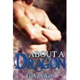 About a Dragon (Dragon Kin) ~ G.A. Aiken
