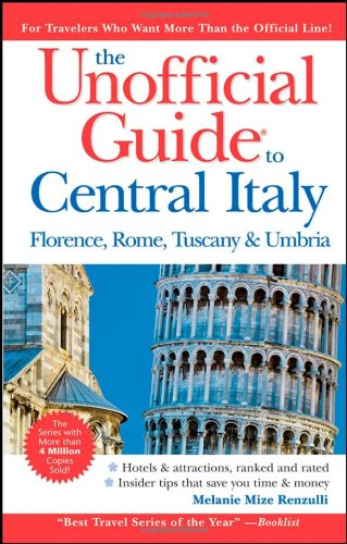 The Unofficial Guide To Central Italy: Florence, Rome, Tuscany, And Umbria (Unofficial Guides) front-507255