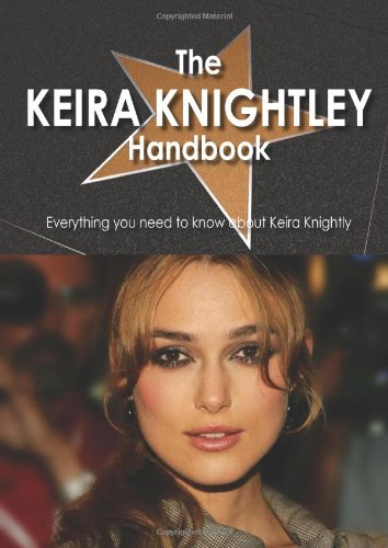 The Keira Knightley Handbook - Everything you need to know about Keira Knightley