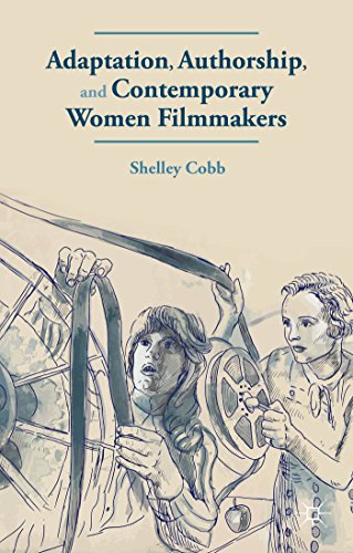Adaptation, Authorship, and Contemporary Women Filmmakers