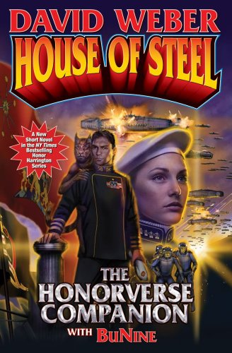 House of Steel: The Honorverse Companion (Honor Harrington (Hardcover)), by David Weber