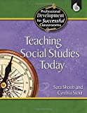 Teaching Social Studies Today (Professional Development for Successful Classrooms)