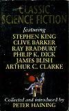 Classic Science Fiction (Classic Science Fiction: Space Movies) (0330374176) by Robert Heinlein; Ray Bradbury; Werner Von Braun; Ward Moore; Arthur C Clarke; William F Nolan; James Blish; Philip K Dick; Stephen King; Clive Barker