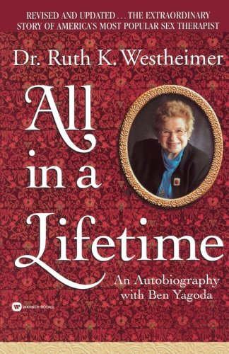 All in a Lifetime: An Autobiography, Westheimer, Ruth; Yagoda, Ben