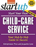 Start Your Own Child-Care Service (StartUp Series)