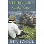 Self-Publishing and Marketing from the Trenches | Peter H. Zindler