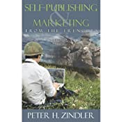 Self-Publishing and Marketing from the Trenches | [Peter H. Zindler]