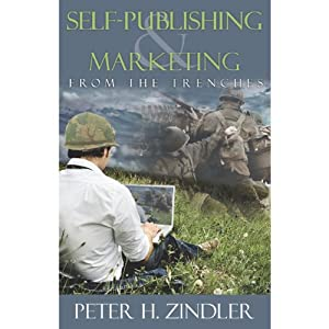 Self-Publishing and Marketing from the Trenches Audiobook