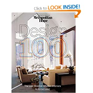Metropolitan Home Design 100: The Last Word on Modern Interiors Michael Lassell and John Granen