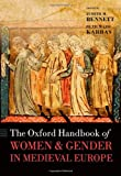 The Oxford Handbook of Women and Gender in Medieval Europe (Oxford Handbooks in History) (0199582173) by Bennett, Judith M.