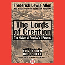 The Lords of Creation (       UNABRIDGED) by Fredrick Lewis Allen Narrated by William Hope