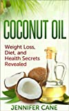 Coconut Oil: Weight Loss, Diet, and Health Secrets Revealed