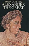 Alexander the Great (071390500X) by Robin Lane Fox