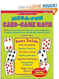 Mega-Fun Card-Game Math, Grades 3-5 Karol L. Yeatts and Delana Bettoli