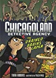 ChicagoLand Detective Agency 1: The Drained Brains Caper (0761356355) by Robbins, Trina
