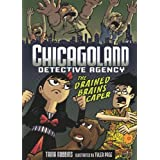 Chicagoland Detective Agency:#01 The Drained Brains Caper(Gr.4-8)by Trina Robbins