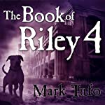 A Zombie Tale (Part 4): Book of Riley (       UNABRIDGED) by Mark Tufo Narrated by Sean Runnette