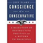 Conscience of a Conservative: A Rejection of Destructive Politics and a Return to Principle Hörbuch von Jeff Flake Gesprochen von: Milton Jeffers, Jeff Flake - preface