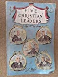 Five Christian Leaders (0851511376) by J C Ryle