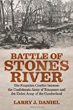 9780807145166: Battle of Stones River: The Forgotten Conflict Between the Confederate Army of Tennessee and the Union Army of the Cumberland