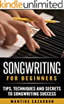 Songwriting For Beginners: Tips, Tech...