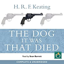 The Dog It Was That Died (       UNABRIDGED) by H.R.F. Keating Narrated by Sean Barrett