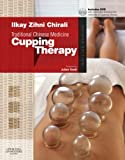 Traditional Chinese Medicine Cupping Therapy, 2e