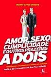 img - for Amor, Sexo, Cumplicidade e Outros Prazeres a Dois (Em Portuguese do Brasil) book / textbook / text book