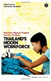 img - for Thailand's Hidden Workforce: Burmese Women Factory Workers (Asian Arguments) book / textbook / text book