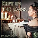 Kept in the Dark (       UNABRIDGED) by Anthony Trollope Narrated by Jill Masters
