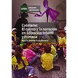 Cuéntame: El Cuento Y La Narración En Educación Infantil Y Primaria