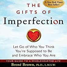 The Gifts of Imperfection: Let Go of Who You Think You're Supposed to Be and Embrace Who You Are Audiobook by Brené Brown Narrated by Lauren Fortgang