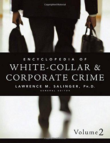 Encyclopedia of White-Collar & Corporate Crime (Multi-Volume Set)