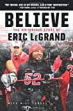 Believe: The Victorious Story of Eric LeGrand (Young Readers' Edition) [Hardcover] [2012] (Author) Eric LeGrand, Mike Yorkey