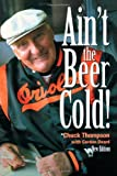 Aint the Beer Cold!