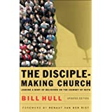 Disciple-Making Church, The: Leading a Body of Believers on the Journey of Faith