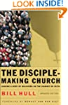The Disciple-Making Church: Leading a...
